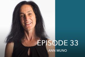 Episode 33- Ann Muno