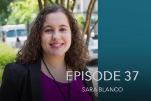 Episode 37- Sara Blanco