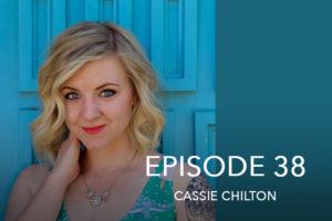 Episode 38- Cassie Chilton