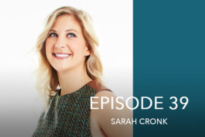Episode 39- Sarah Cronk