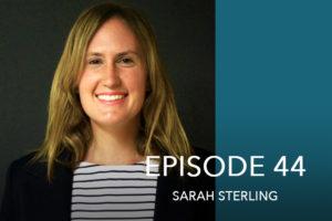 Episode 44- Sarah Sterling